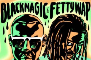 Black Magic & Fetty Wap – Wonder
