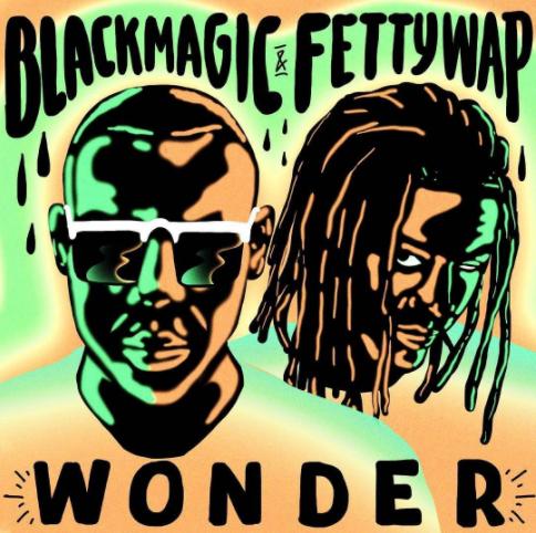 Black Magic & Fetty Wap - Wonder