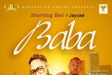 VIDEO: Shortdog Bell Ft. Jaycee  – Baba (Praise Anthem)