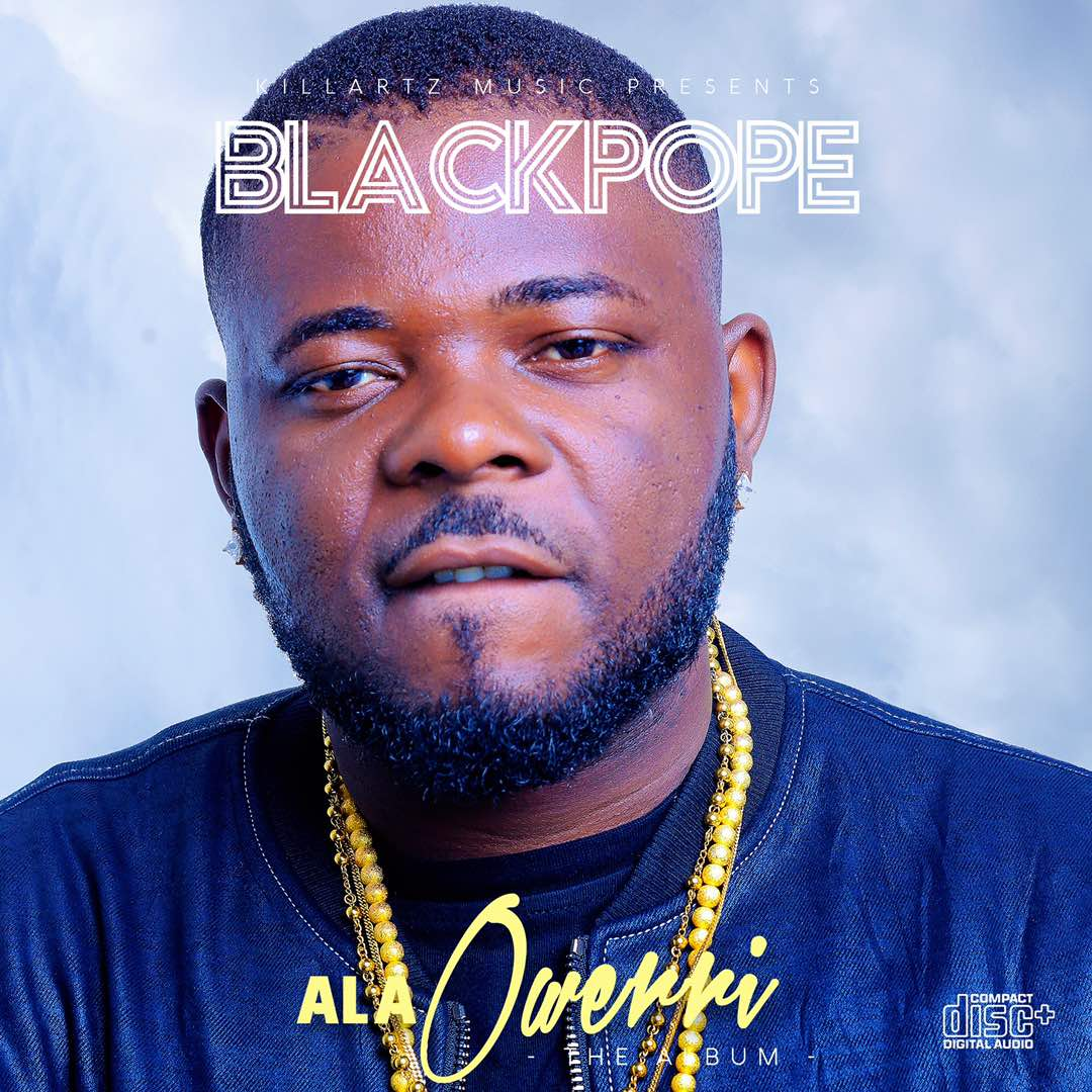 Black Pope – Ala Owerri (Album) Ft. Terry Apala, Jaywon, DJ Humility