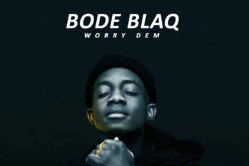 VIDEO: Bode Blaq – Worry Dem
