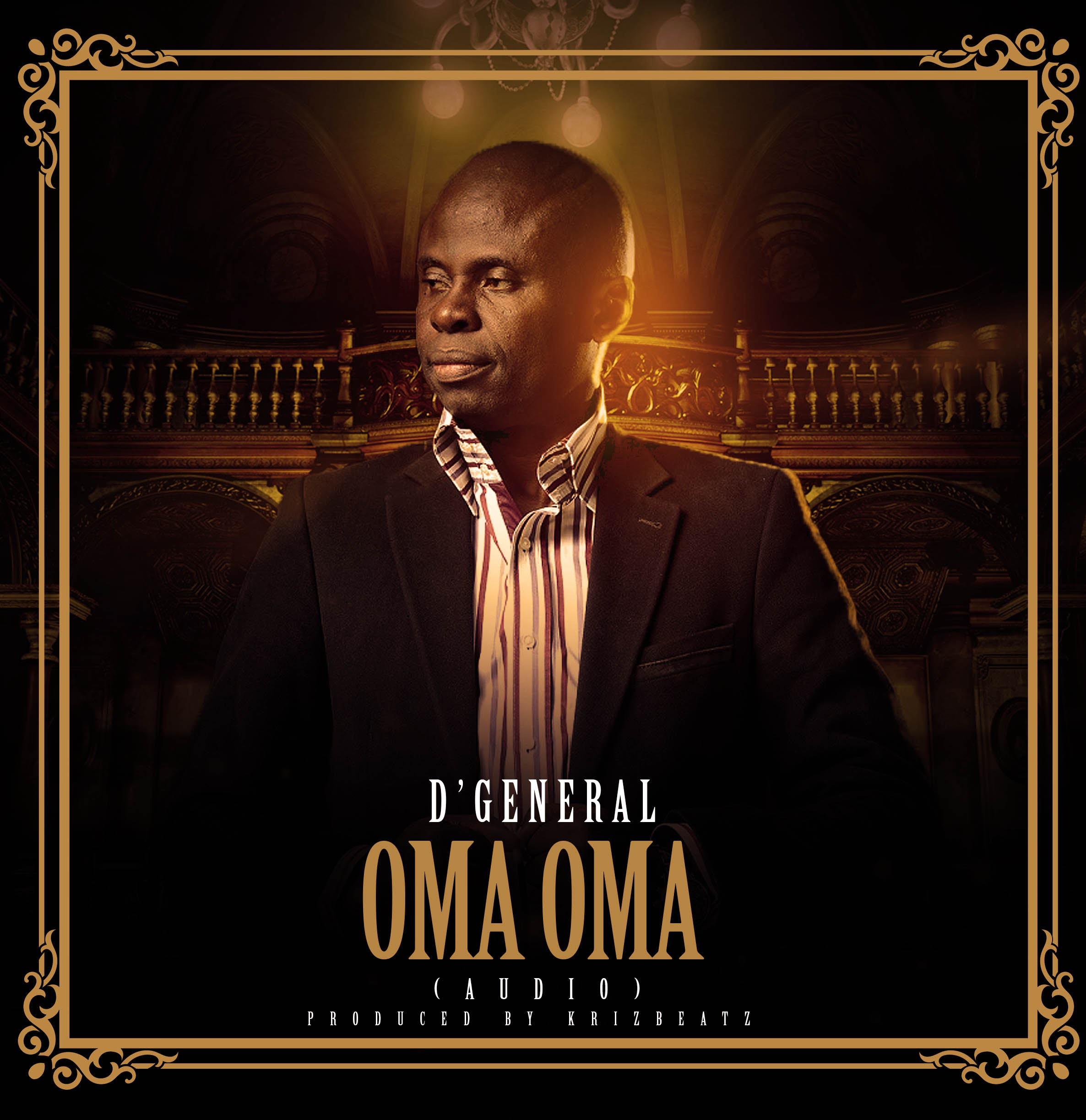 D'GENERAL – Oma Oma (Prod. by Krizbeatz)