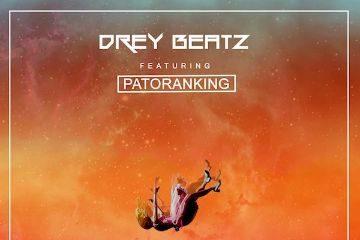 Drey Beatz Ft. Patoranking – Life