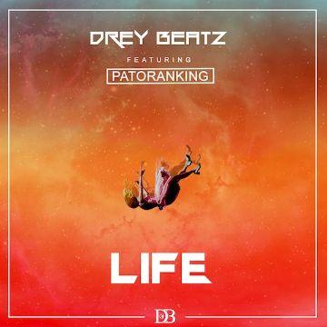 Drey Beatz Ft. Patoranking - Life