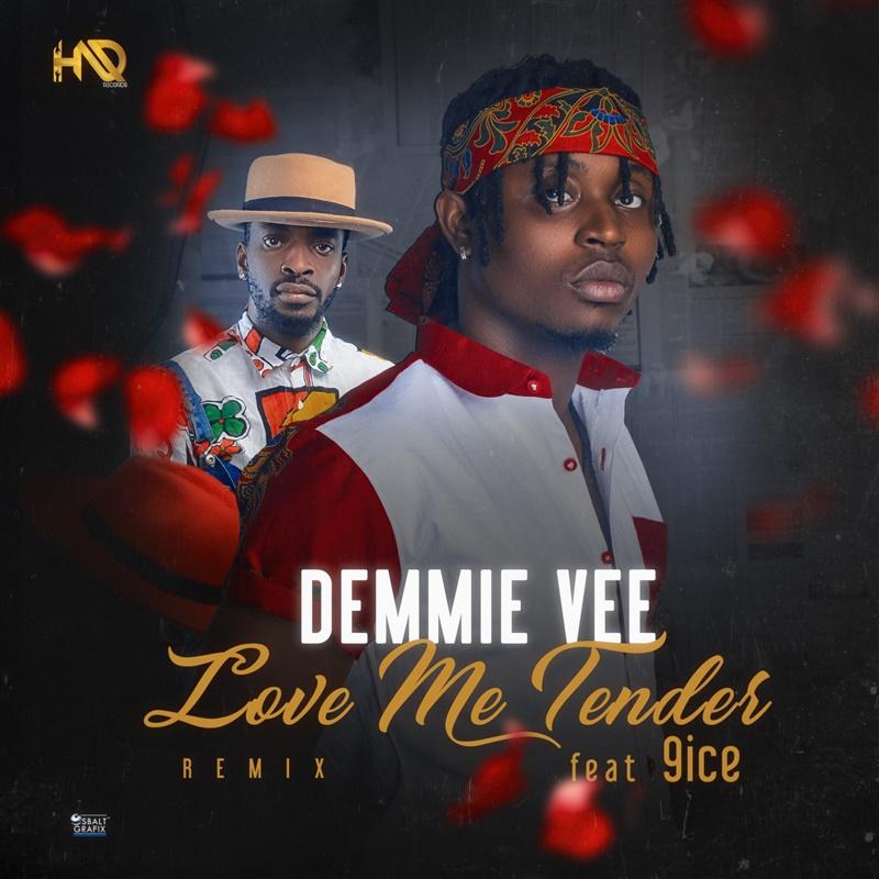 Demmie Vee ft. 9ice – Love Me Tender (Remix)