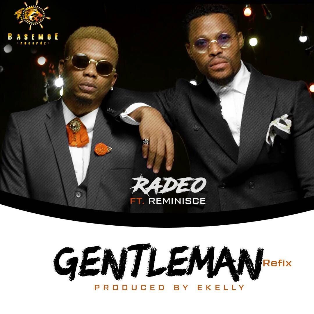 Radeo ft. Reminisce – Gentleman