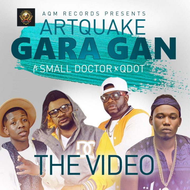 VIDEO: ArtQuake - Gara Gan Ft. Small Doctor & QDot