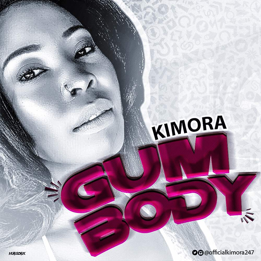 Kimora - Gum Body