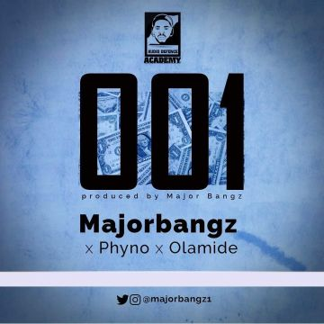 Major Bangz Ft. Olamide & Phyno - 001