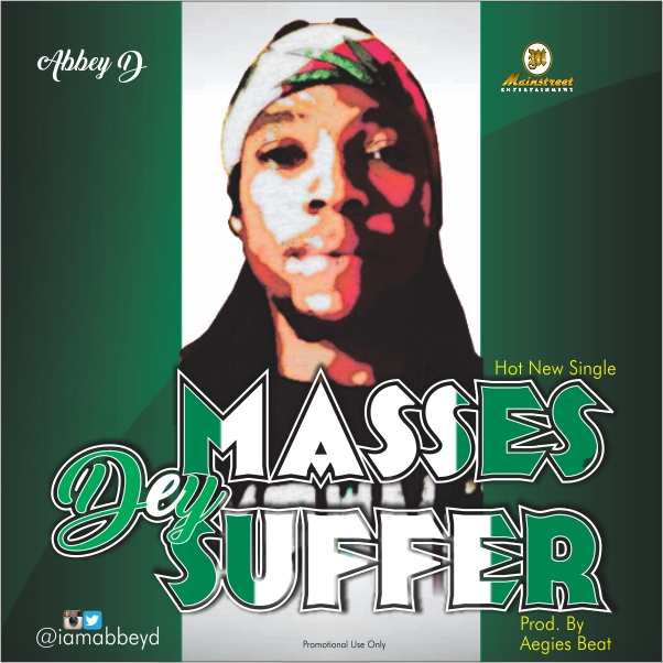Abbey D – Masses Dey Suffer