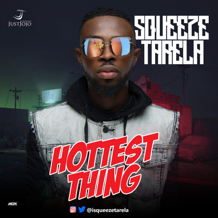 Squeeze Tarela - Hottest Thing
