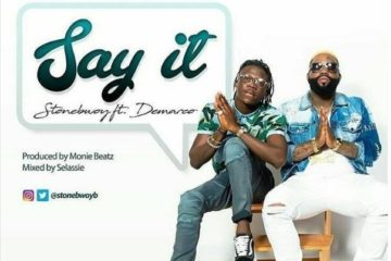 VIDEO: Stonebwoy – Say It ft. Demarco