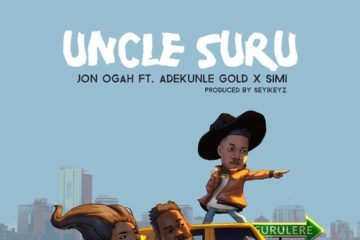 VIDEO: Jon Ogah ft. Adekunle Gold & Simi – Uncle Suru