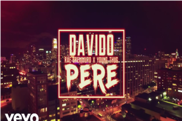 VIDEO PREMIERE: Davido – Pere ft. Rae Sremmurd & Young Thug
