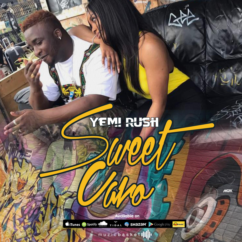 VIDEO: Yemi Rush - Sweet Caro