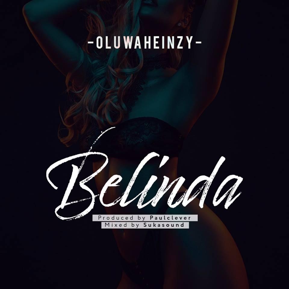 Oluwaheinzy – Belinda