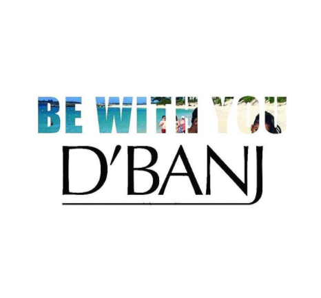 D'Banj – Be With You