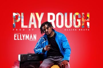 Made Men Music Group Presents: Ellyman – Rough Play (prod. Blaise Beatz)