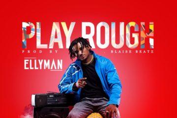 Made Men Music Group Presents: Ellyman – Rough Play (prod. Blaise Beatz)