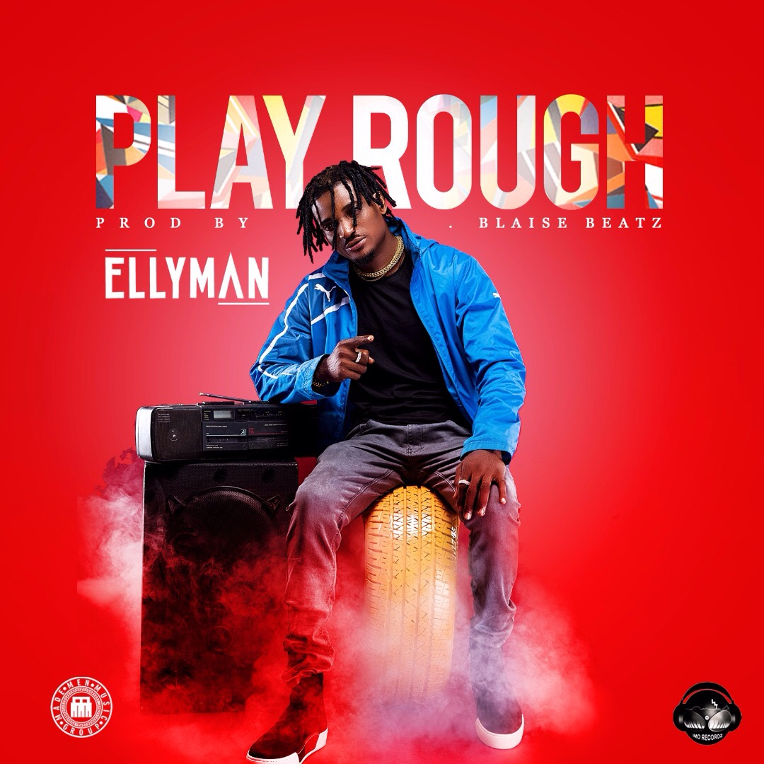 Made Men Music Group Presents: Ellyman - Rough Play (prod. Blaise Beatz)