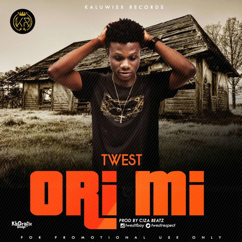 Twest – Ori Mi (Prod. by Ciza Beatz)