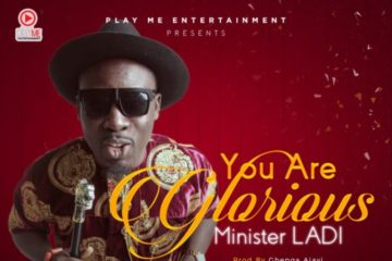 VIDEO: Minister Ladi – You Are Glorious
