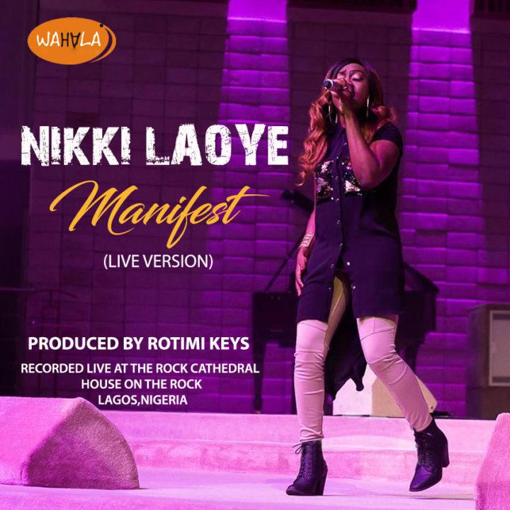 VIDEO: Nikki Laoye - Manifest (Live Version)