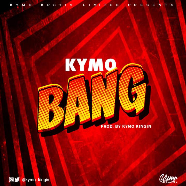 Kymo - BANG