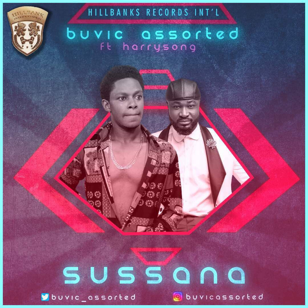 Buvic Assorted Ft. Harrysong – Sussana