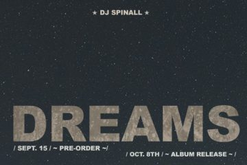 DJ Spinall Announces 3rd Studio Album – Dreams | Pre-Order/Sept. 15th | Album Release Oct. 8th