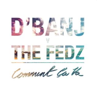 D'Banj X The Fedz - Comment Ca Va