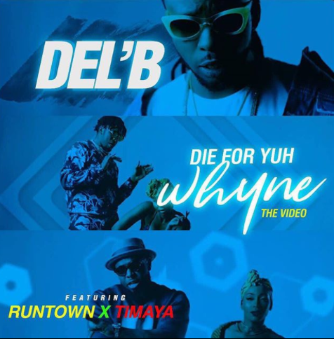 VIDEO Premiere: Del'B - Die For Yuh Whyne Ft. Runtown x Timaya