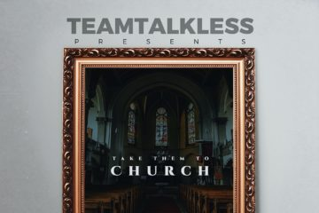 VIDEO: TeamTalkless ft. DJ Dimplez, TRK, Emmy Gee & King Jay – Church