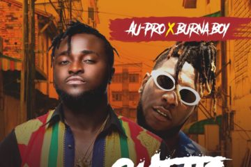 Au-Pro Ft. Burna Boy – Ghetto Love