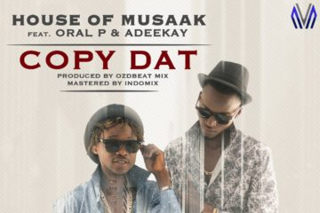 VIDEO: House Of Musaak ft. Oral P X Adeekay – Copy Dat