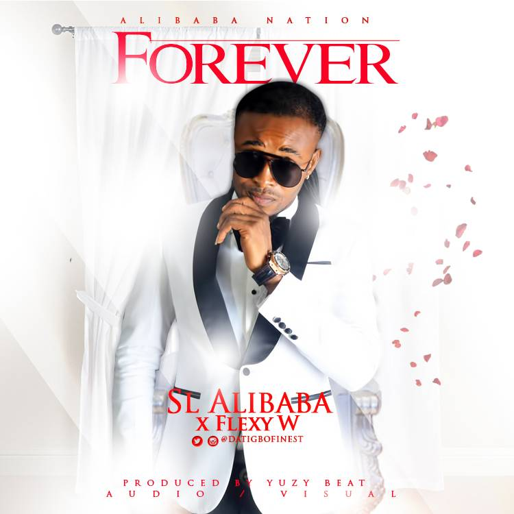 SL Alibaba – Forever ft. Flexy W