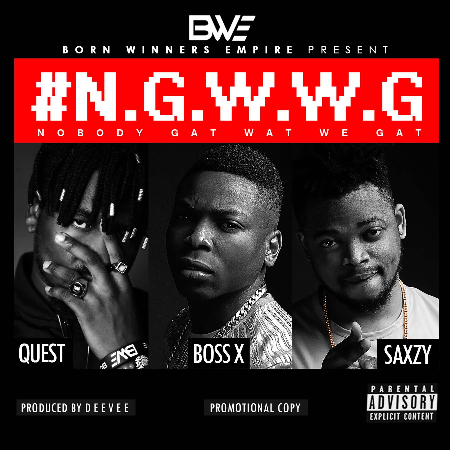VIDEO: BWE Ft. Boss X, Saxzy & Bad Boy Quest – NOBODY GAT WHAT WE GAT (NGWWG)