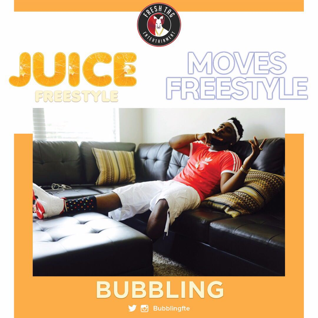 Bubbling – Juice & Moves (Freestyle)