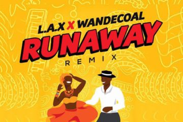 PREMIERE: L.A.X ft. Wande Coal – Run Away (Remix)