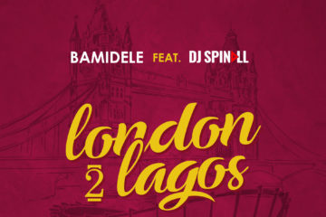 VIDEO: Bamidele Ft. DJ Spinall – London 2 Lagos