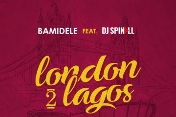 VIDEO: Bamidele Ft. DJ Spinall – London 2 Lagos