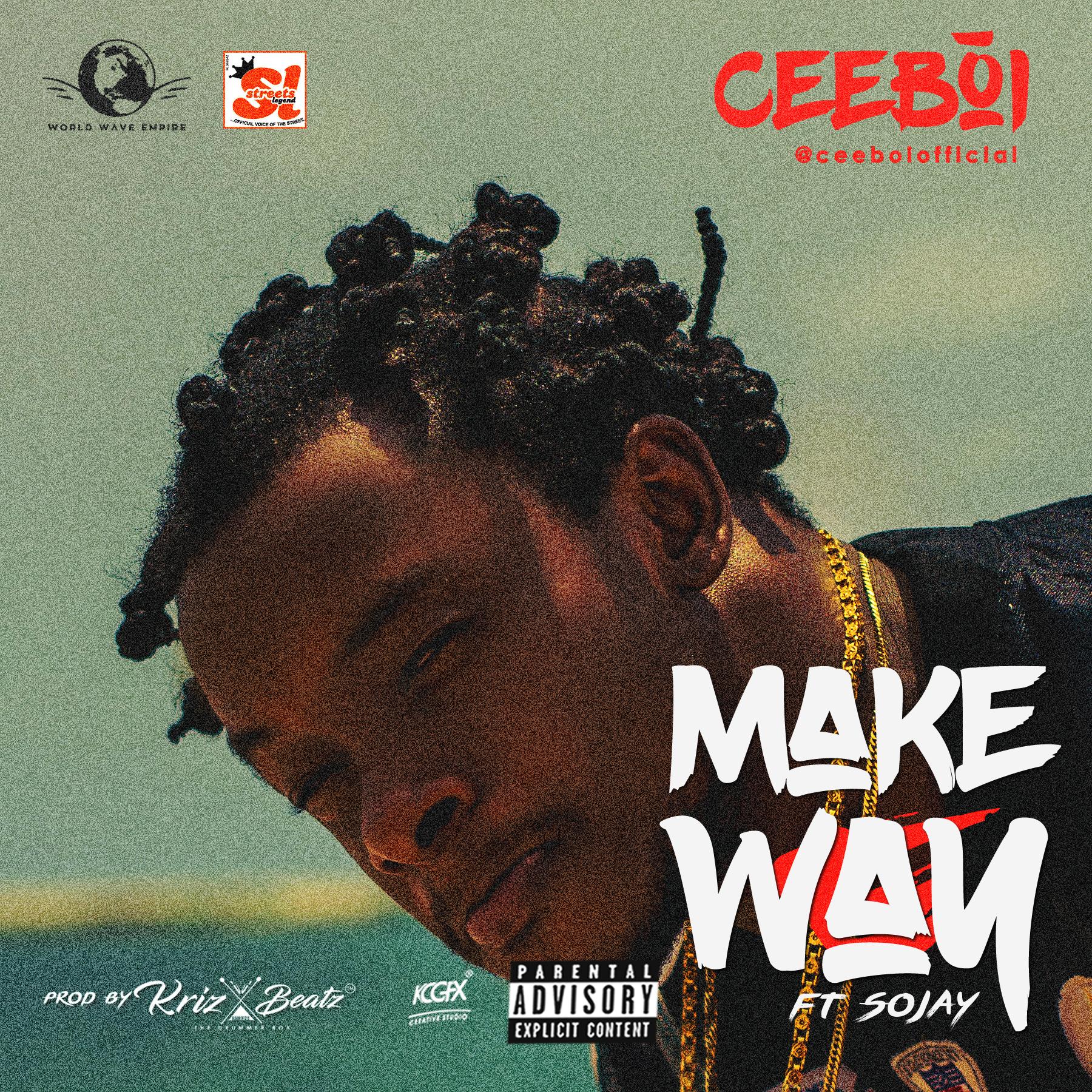 VIDEO: Ceeboi Ft. Sojay – Make Way (prod. by Krizbeatz)
