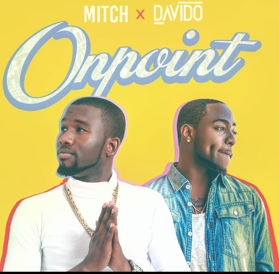 Mitch Ft. Davido – On Point