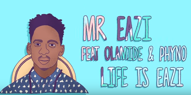VIDEO: Mr Eazi Ft. Phyno & Olamide - Life Is Eazi