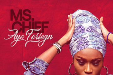 Ms. Chief – Aye foreign (prod. Col. Tyemmy)