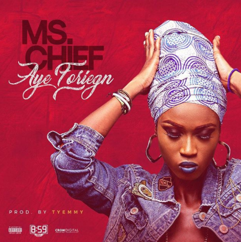Ms. Chief - Aye foreign (prod. Col. Tyemmy)