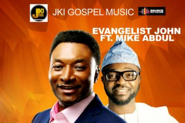 Evangelist John ft. Mike Abdul – Praise The Lord