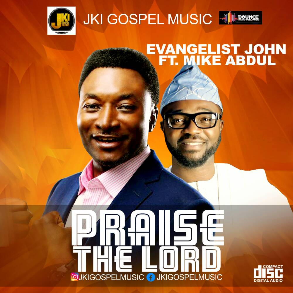 Evangelist John ft. Mike Abdul - Praise The Lord