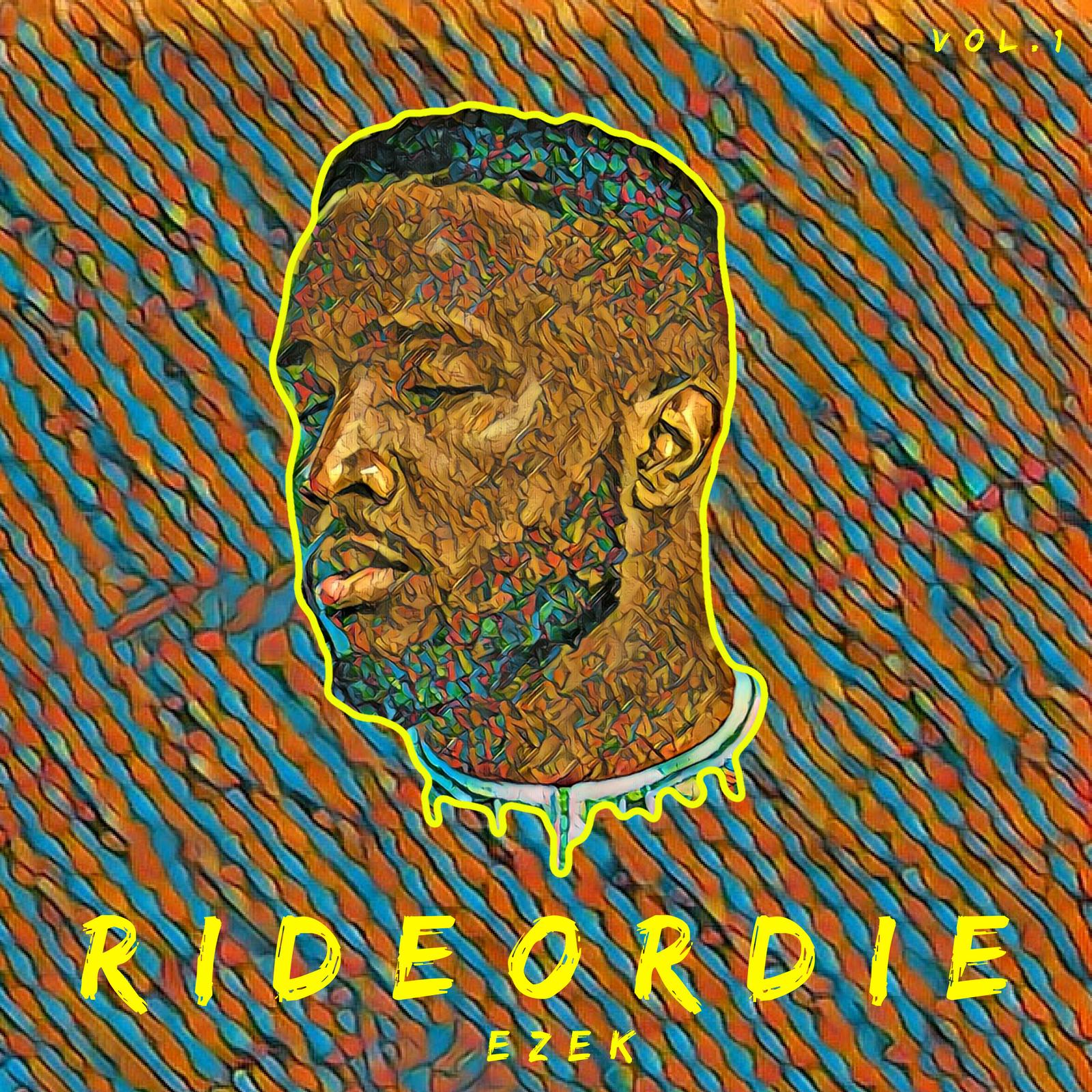 Ezek - Ride Or Die Vol.1 | STREAM ALBUM