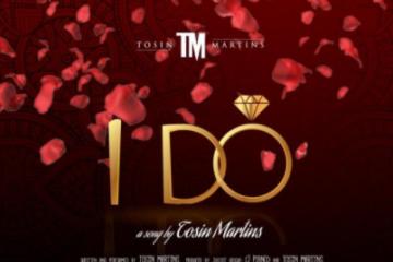 Tosin Martins – I Do